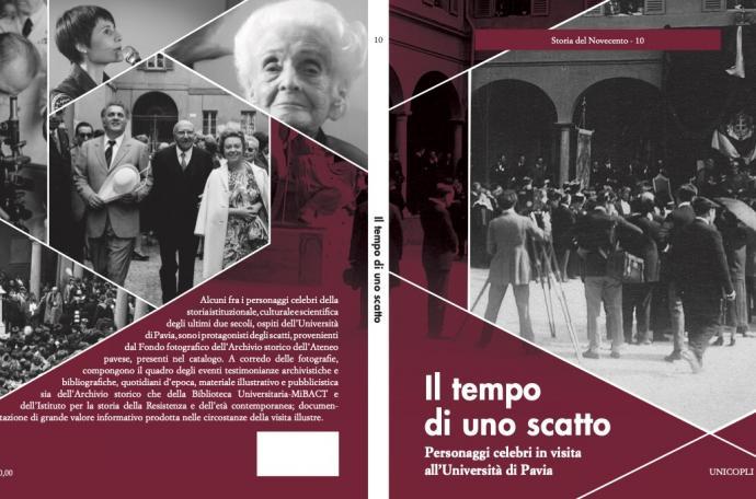 Il tempo di uno scatto. Personaggi celebri in visita all'Università di Pavia